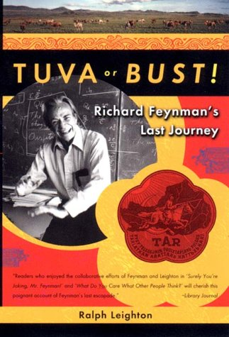 Tuva or Bust! Richard Feyman's Last Journey
